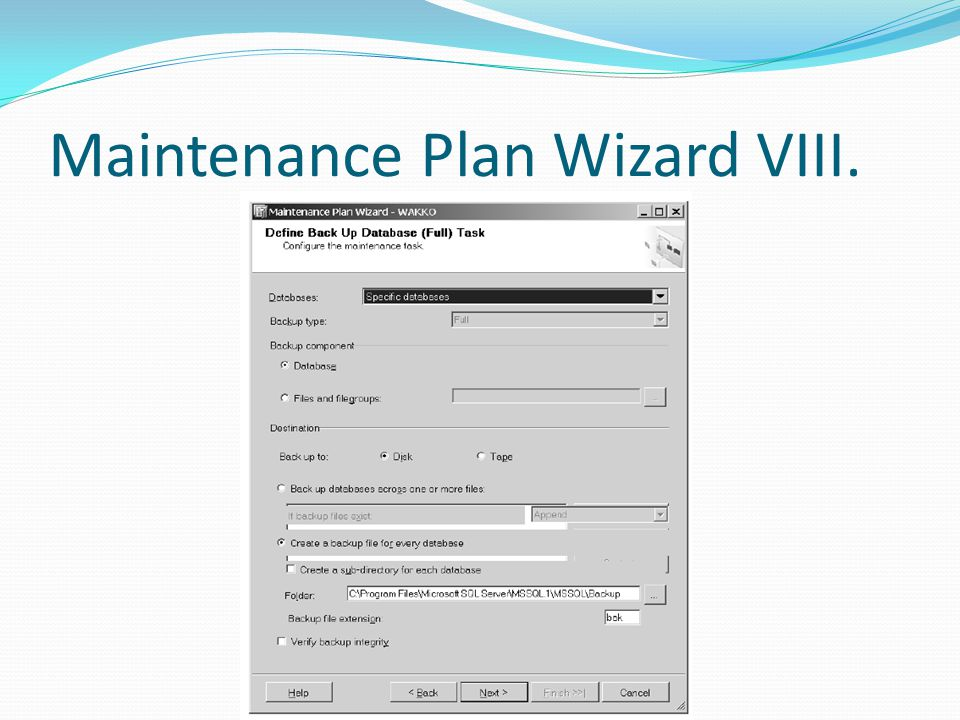 Maintenance Plan Wizard VIII.