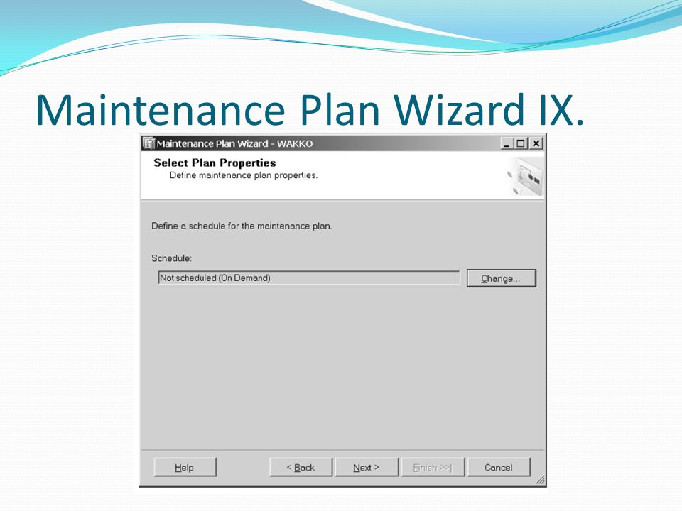 Maintenance Plan Wizard IX.
