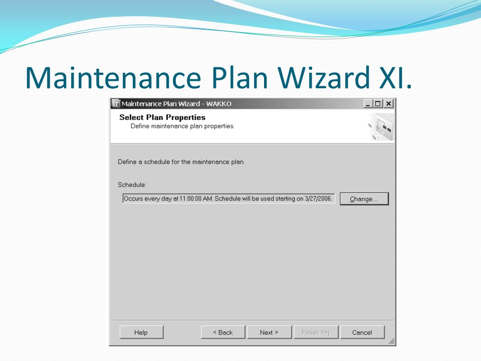 Maintenance Plan Wizard XI.