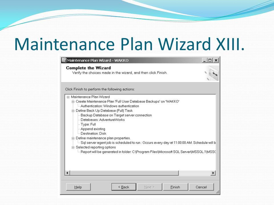 Maintenance Plan Wizard XIII.