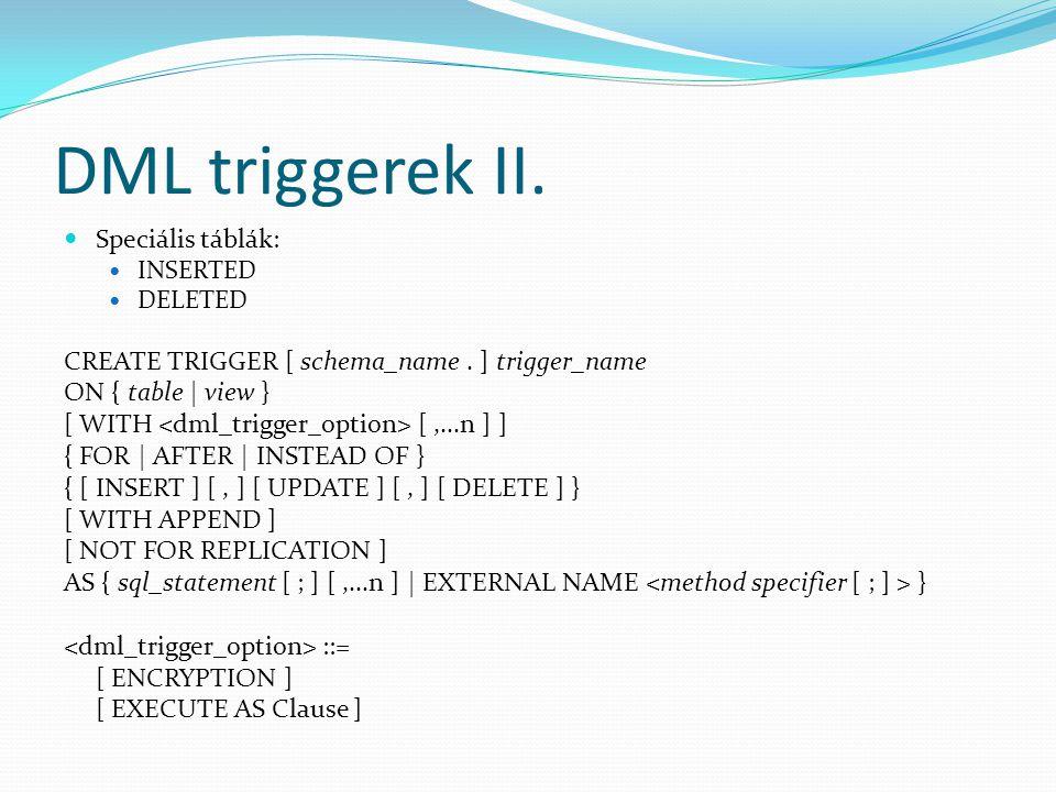DML triggerek II. Speciális táblák: