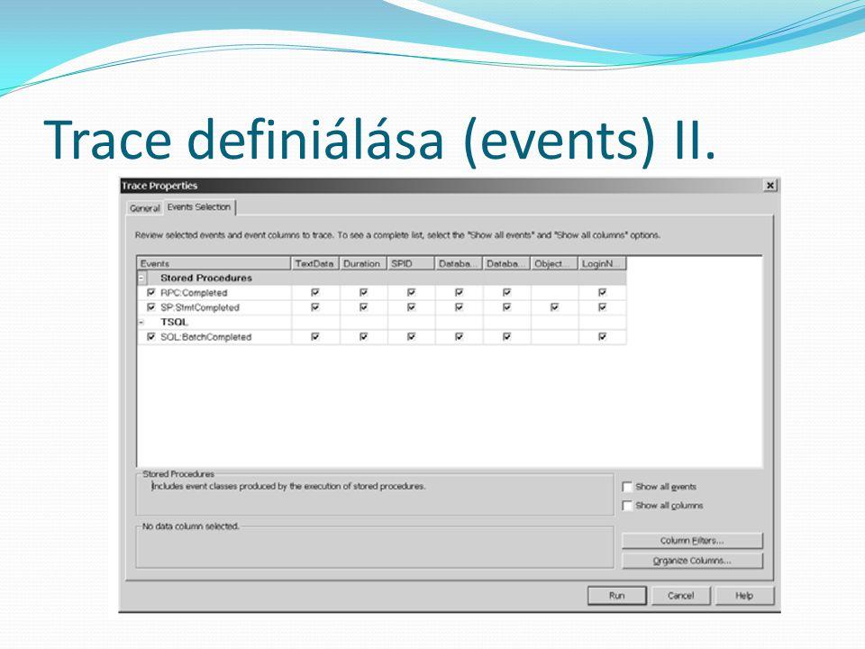 Trace definiálása (events) II.