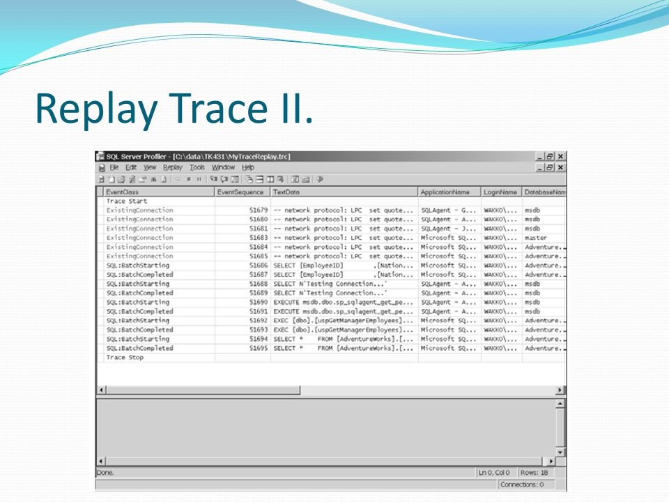 Replay Trace II.