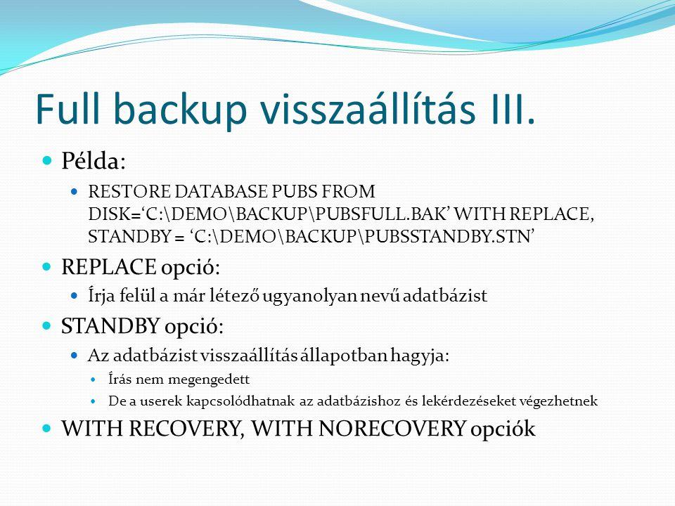 Full backup visszaállítás III.