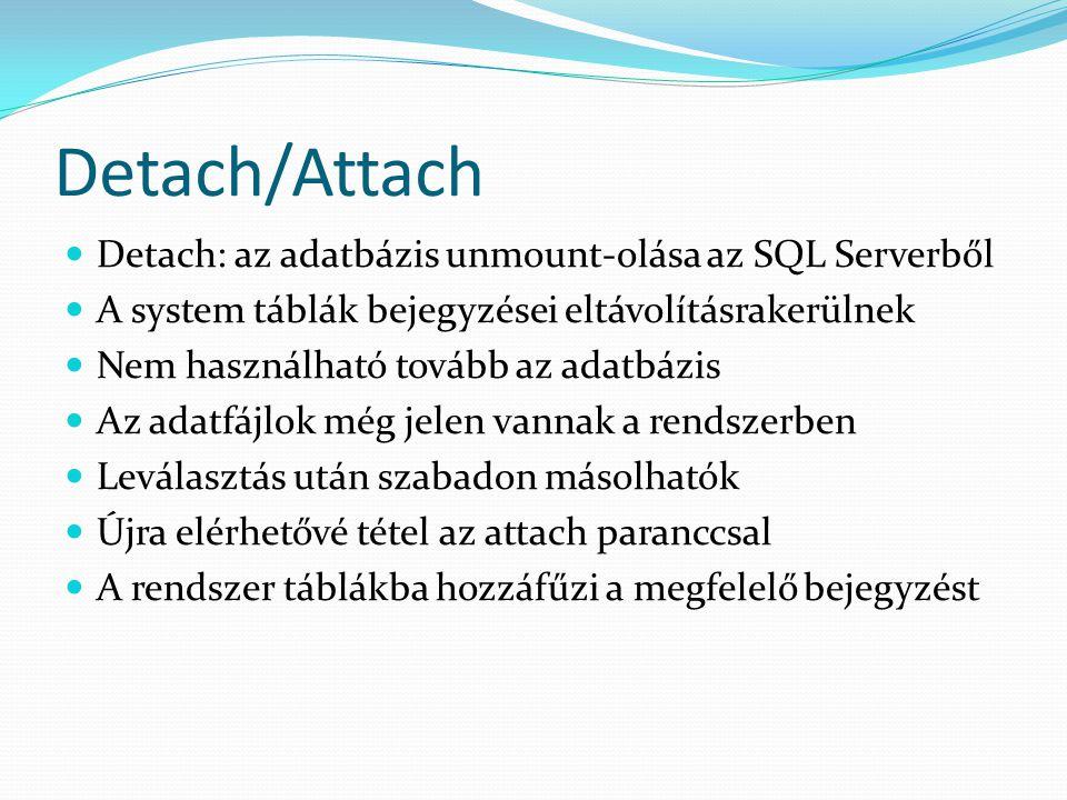 Detach/Attach Detach: az adatbázis unmount-olása az SQL Serverből