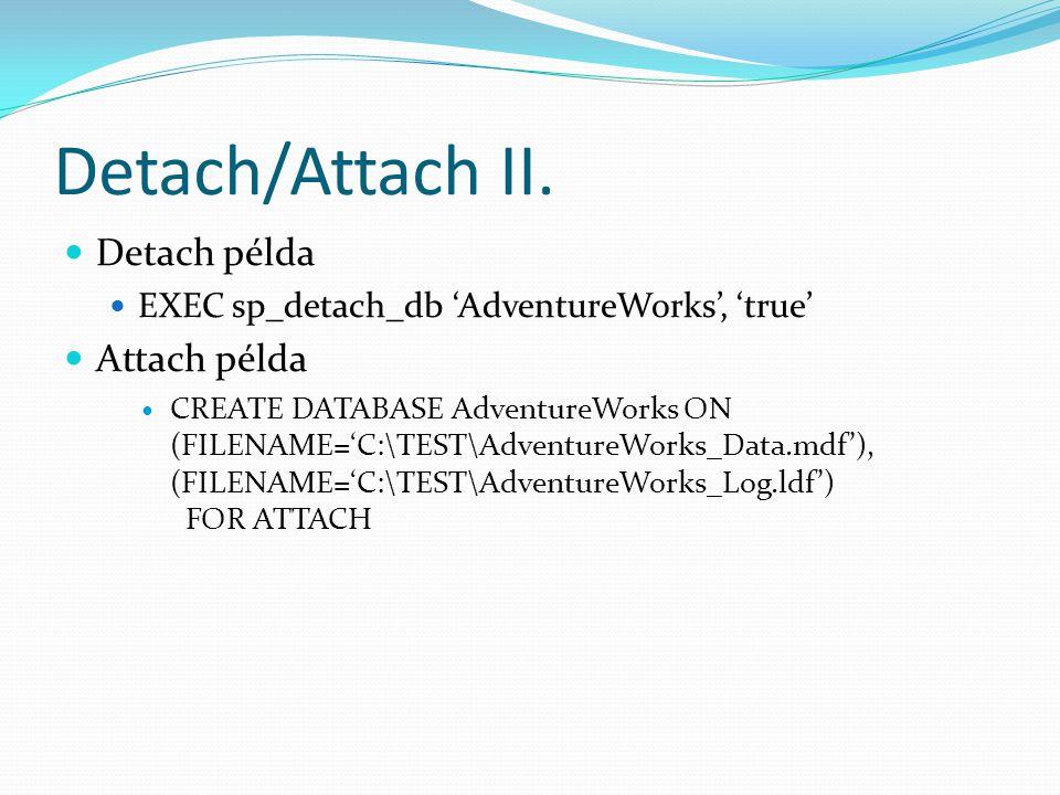 Detach/Attach II. Detach példa Attach példa