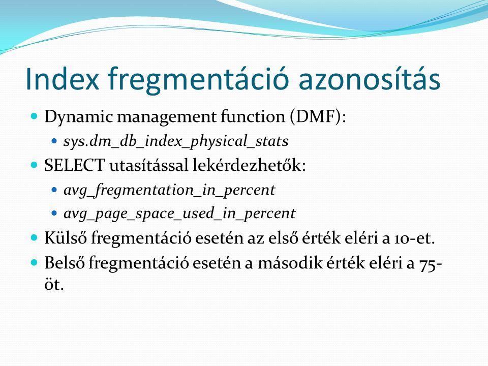 Index fregmentáció azonosítás