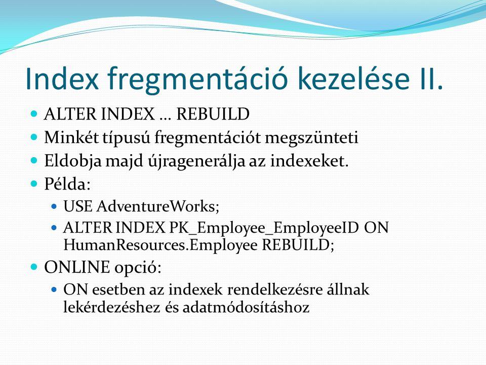 Index fregmentáció kezelése II.
