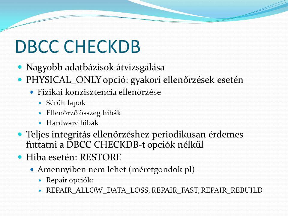 DBCC CHECKDB Nagyobb adatbázisok átvizsgálása