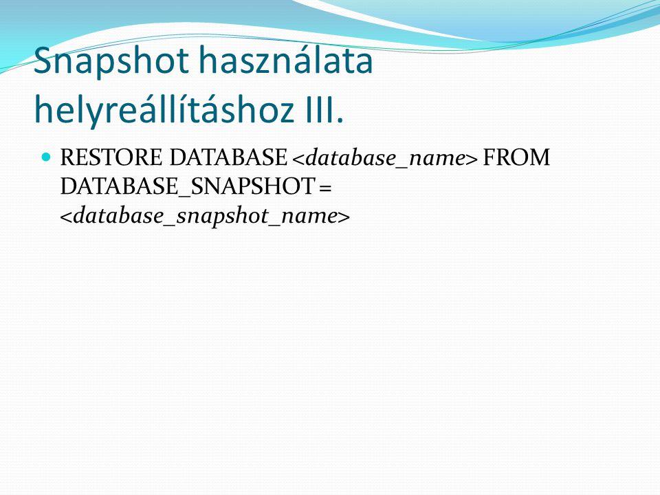 Snapshot használata helyreállításhoz III.