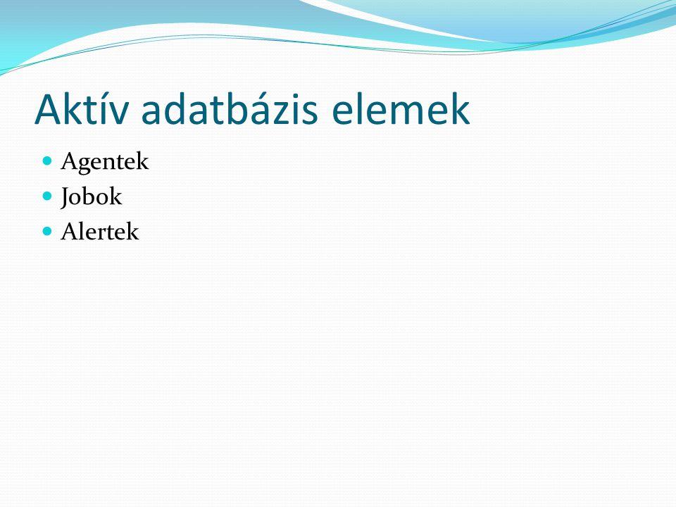 Aktív adatbázis elemek