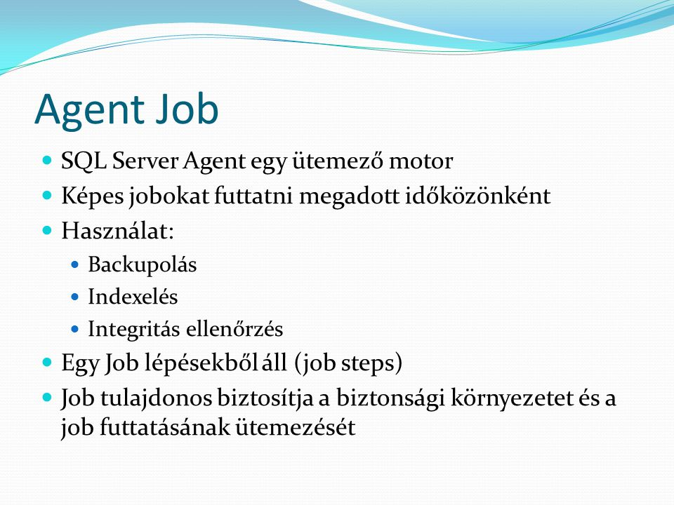 Agent Job SQL Server Agent egy ütemező motor