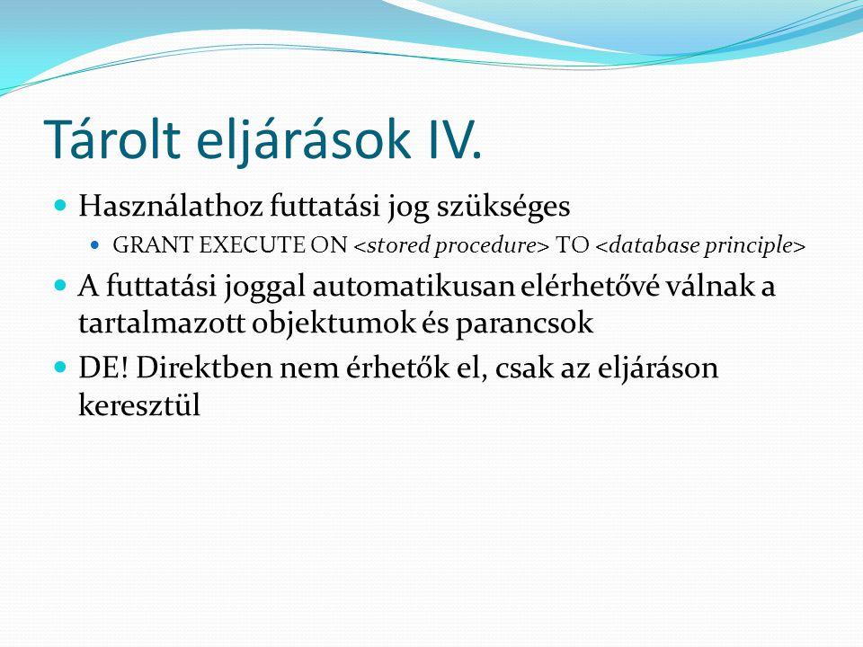 Tárolt eljárások IV. Használathoz futtatási jog szükséges