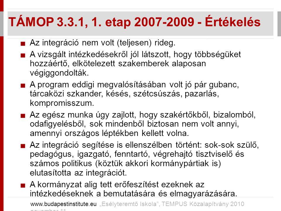 TÁMOP 3.3.1, 1. etap 2007-2009 - Értékelés