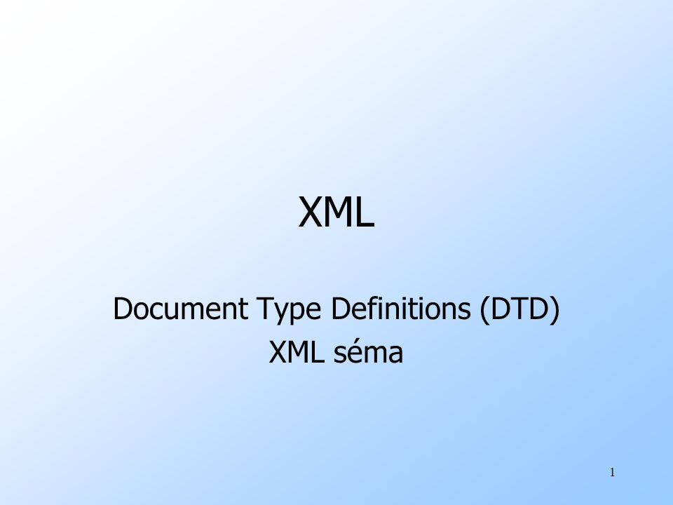 Document Type Definitions (DTD) XML séma