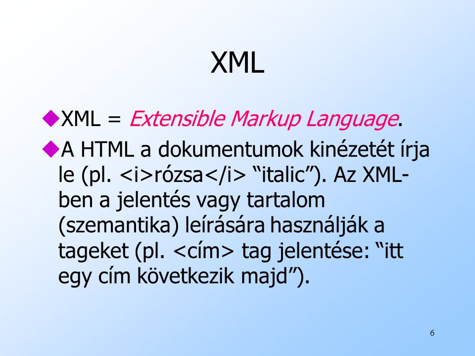 XML XML = Extensible Markup Language.
