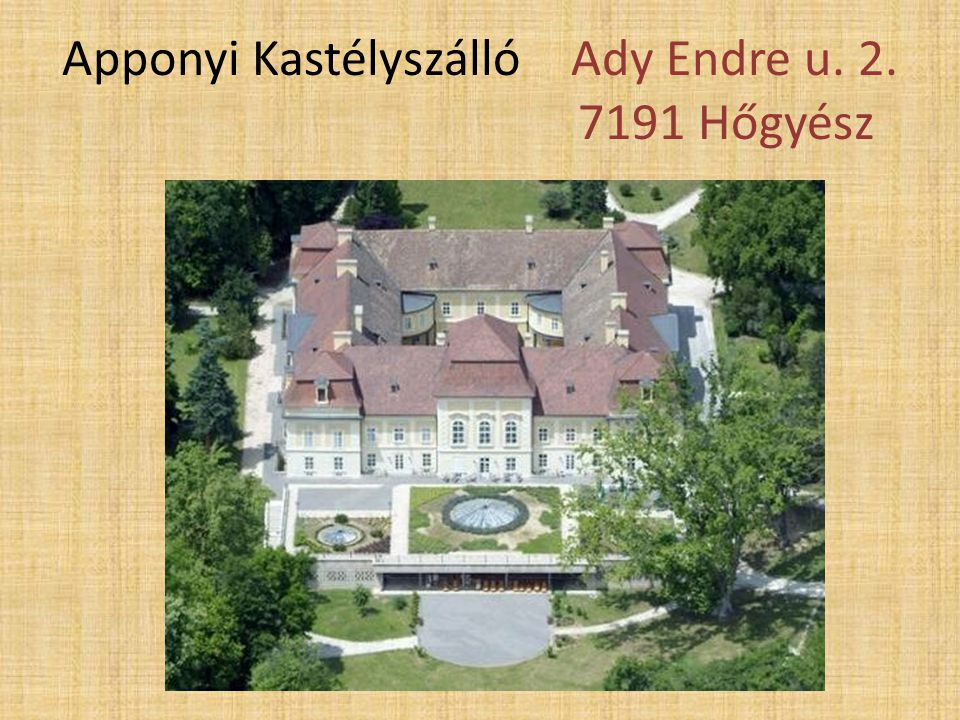 Apponyi Kastélyszálló Ady Endre u. 2. 7191 Hőgyész