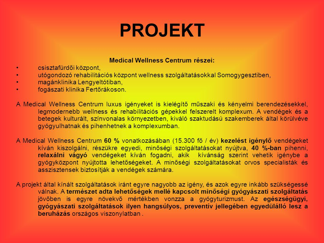 Medical Wellness Centrum részei: