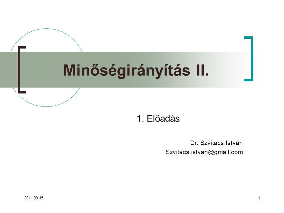 1. Előadás Dr. Szvitacs István Szvitacs.istvan@gmail.com