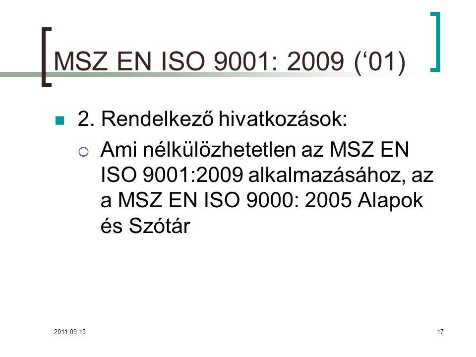 MSZ EN ISO 9001: 2009 ('01) 2. Rendelkező hivatkozások: