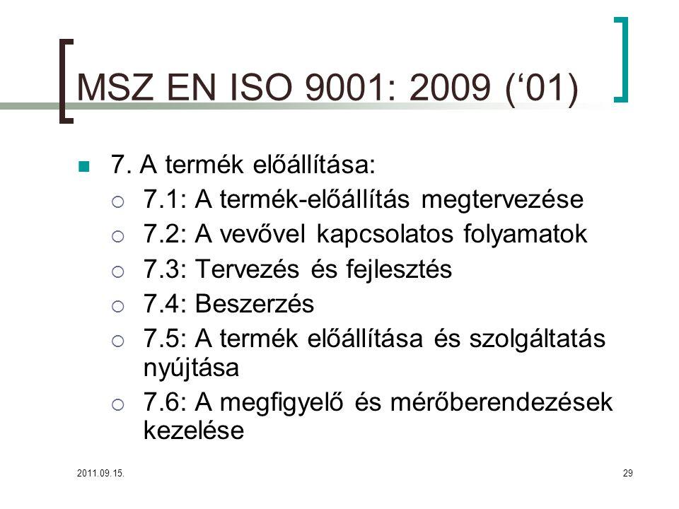 MSZ EN ISO 9001: 2009 ('01) 7. A termék előállítása: