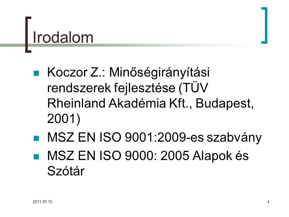 Irodalom Koczor Z.: Minőségirányítási rendszerek fejlesztése (TÜV Rheinland Akadémia Kft., Budapest, 2001)