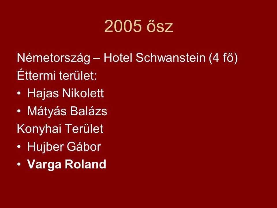 2005 ősz Németország – Hotel Schwanstein (4 fő) Éttermi terület: