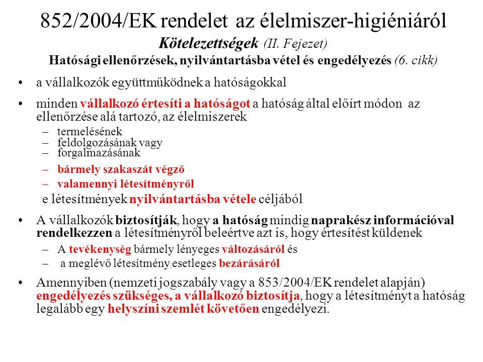 852/2004/EK rendelet az élelmiszer-higiéniáról Kötelezettségek (II