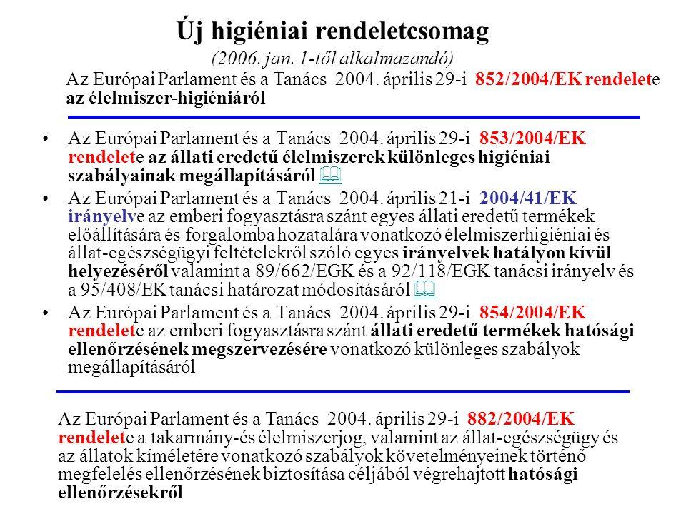 Új higiéniai rendeletcsomag (2006. jan. 1-től alkalmazandó)