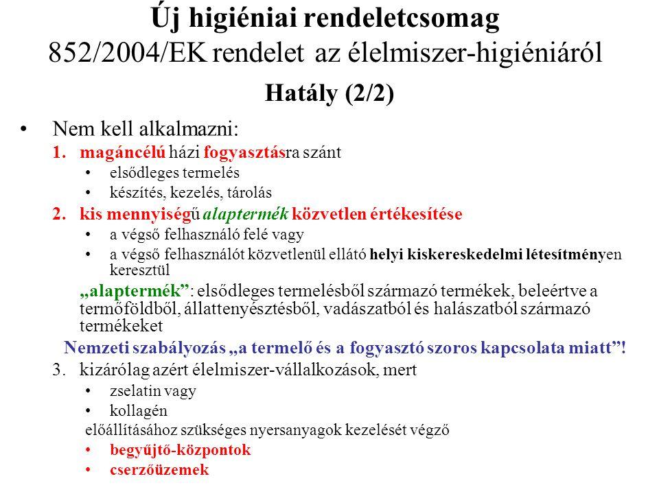 Új higiéniai rendeletcsomag 852/2004/EK rendelet az élelmiszer-higiéniáról Hatály (2/2)