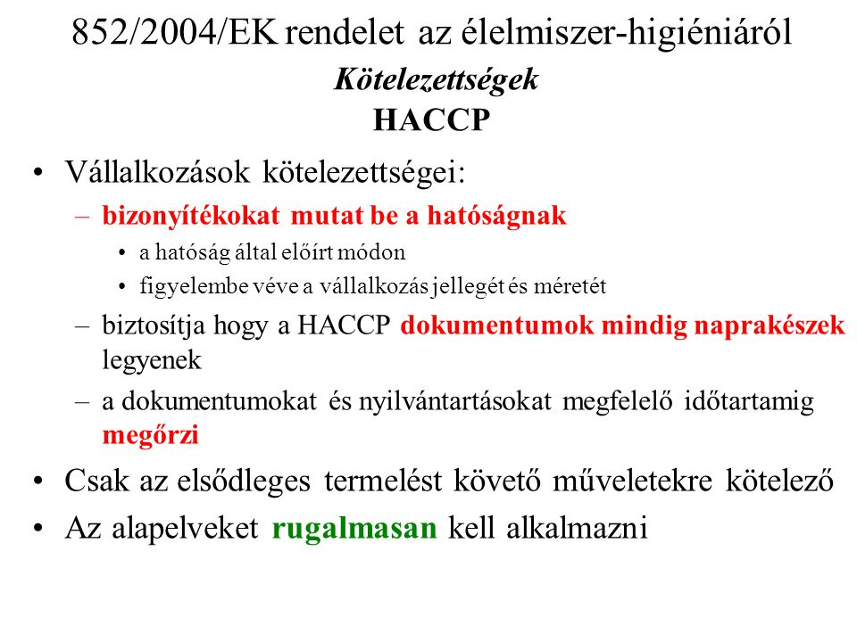 852/2004/EK rendelet az élelmiszer-higiéniáról Kötelezettségek HACCP
