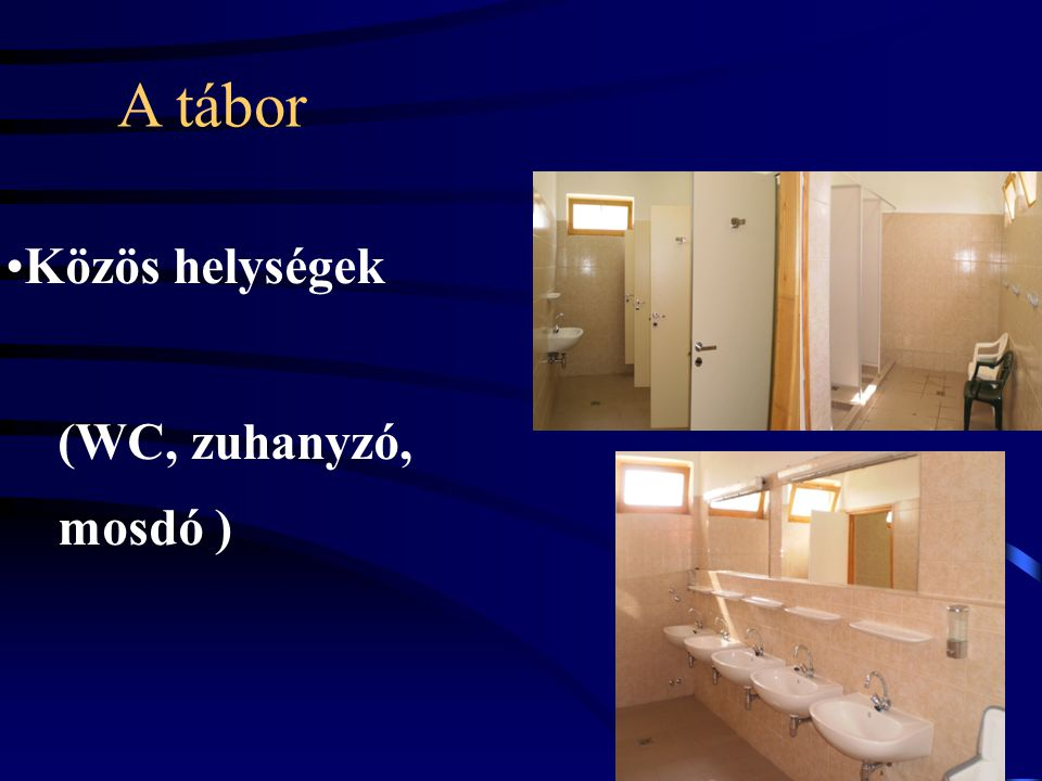 A tábor Közös helységek (WC, zuhanyzó, mosdó ) 7