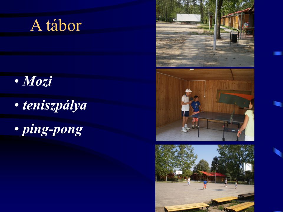 A tábor Mozi teniszpálya ping-pong 9