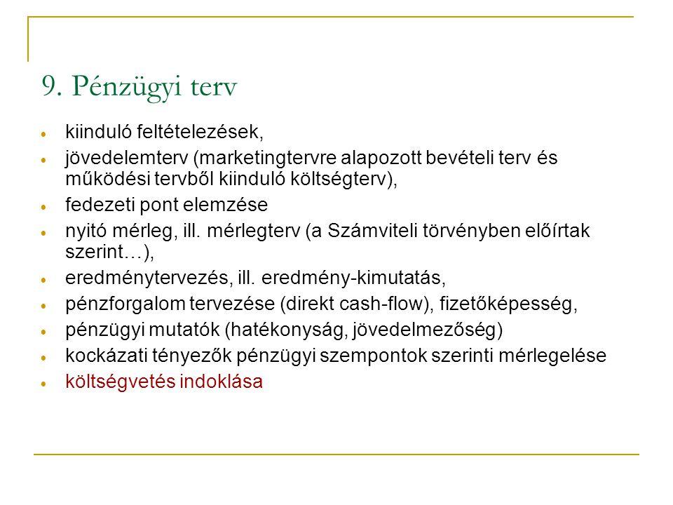 9. Pénzügyi terv kiinduló feltételezések,
