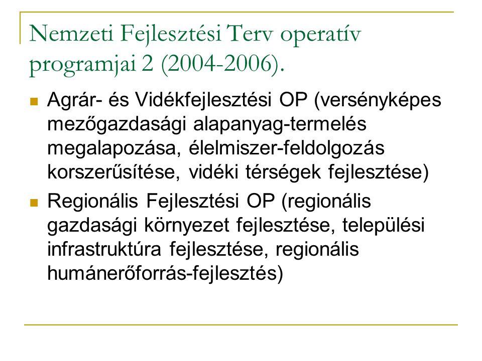 Nemzeti Fejlesztési Terv operatív programjai 2 (2004-2006).