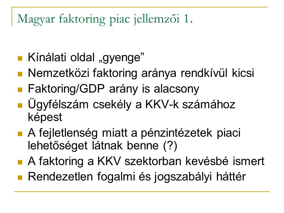 Magyar faktoring piac jellemzői 1.