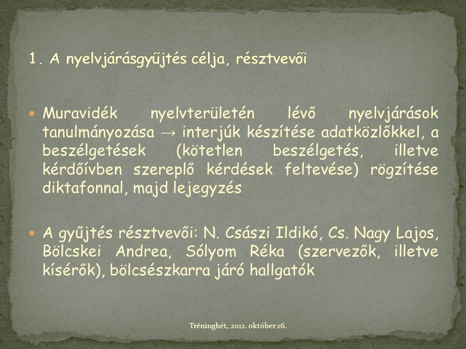 1. A nyelvjárásgyűjtés célja, résztvevői
