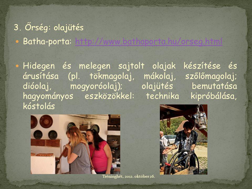 Batha-porta: http://www.bathaporta.hu/orseg.html