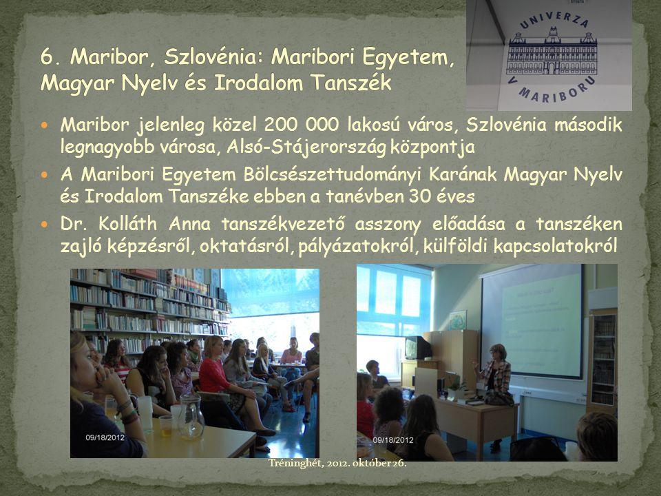 6. Maribor, Szlovénia: Maribori Egyetem, Magyar Nyelv és Irodalom Tanszék