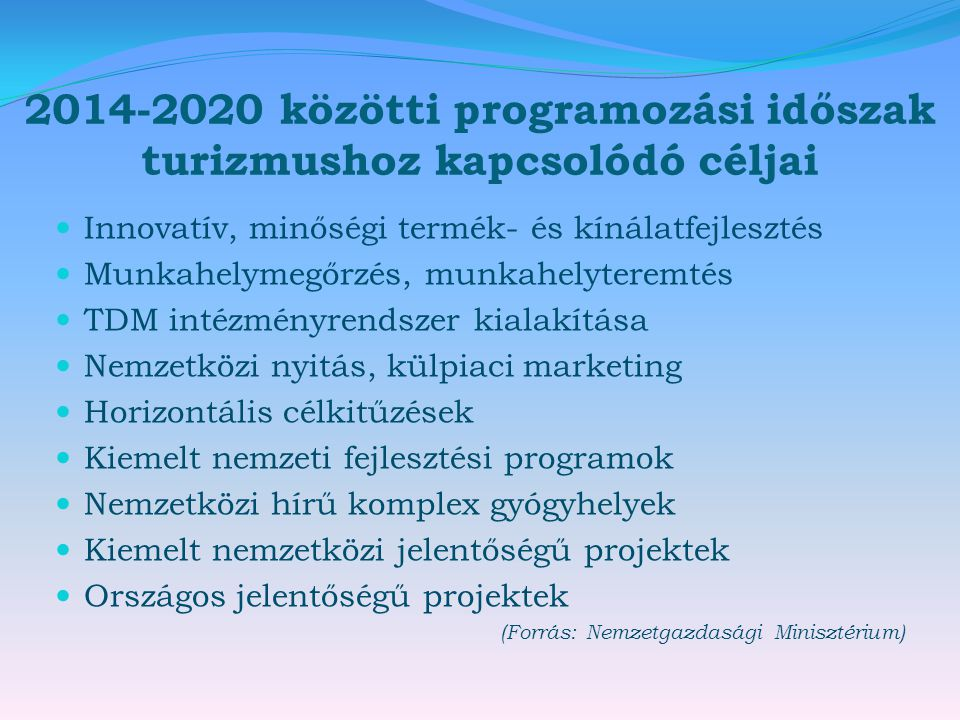 2014-2020 közötti programozási időszak turizmushoz kapcsolódó céljai