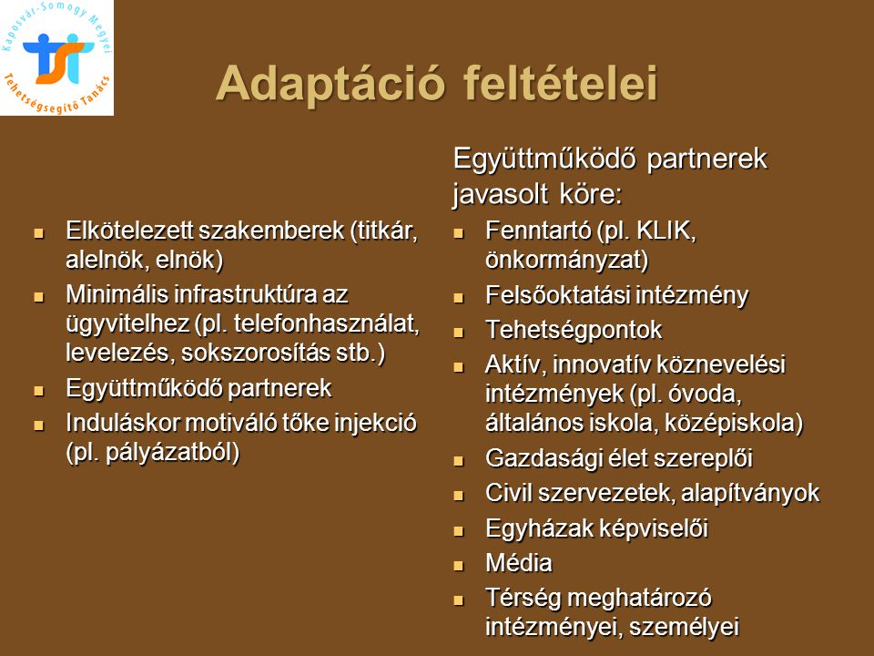 Adaptáció feltételei Együttműködő partnerek javasolt köre: