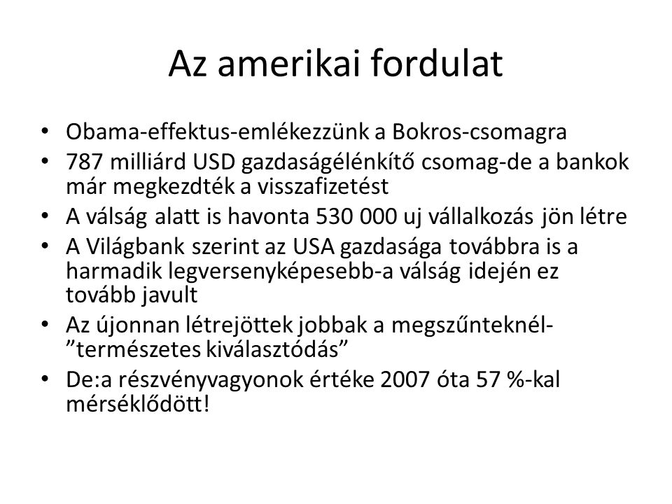 Az amerikai fordulat Obama-effektus-emlékezzünk a Bokros-csomagra
