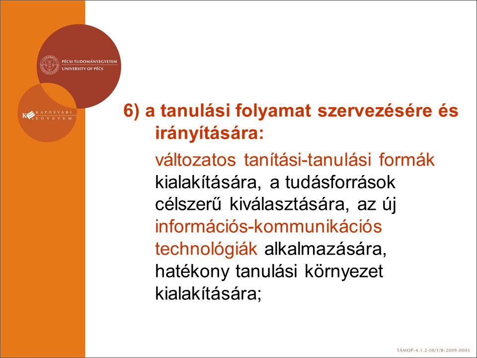 6) a tanulási folyamat szervezésére és irányítására: