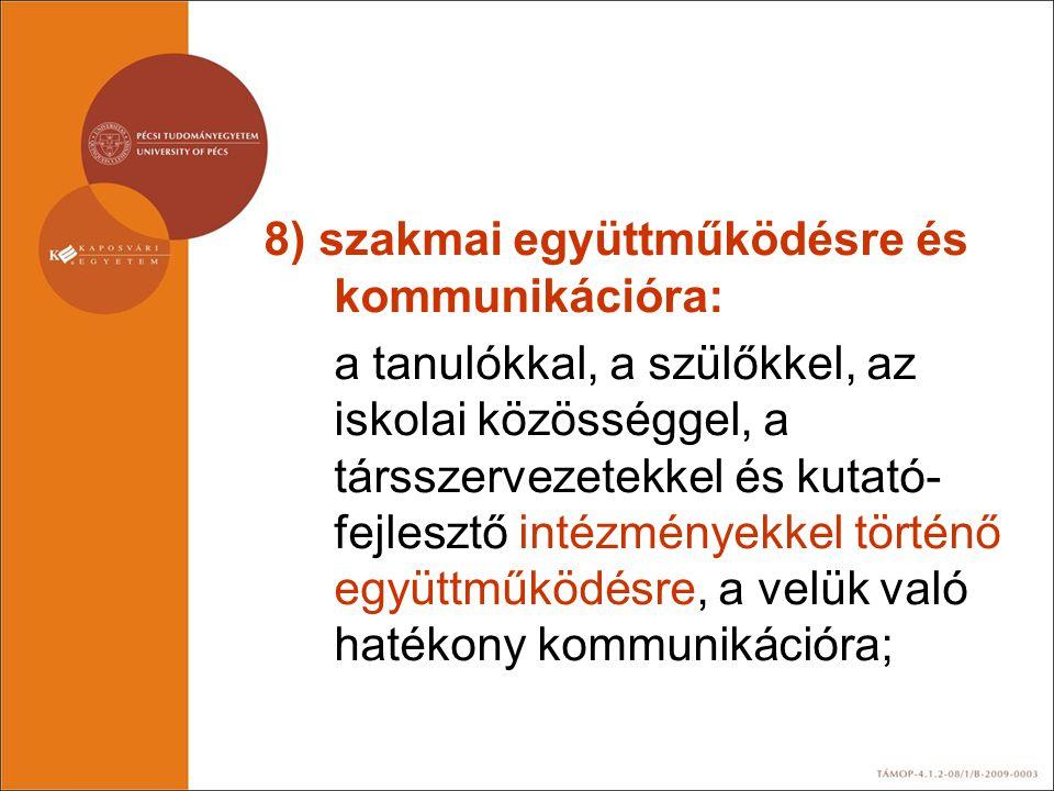 8) szakmai együttműködésre és kommunikációra: