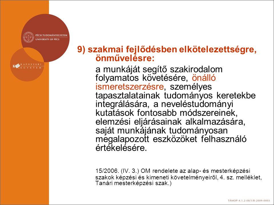 9) szakmai fejlődésben elkötelezettségre, önművelésre: