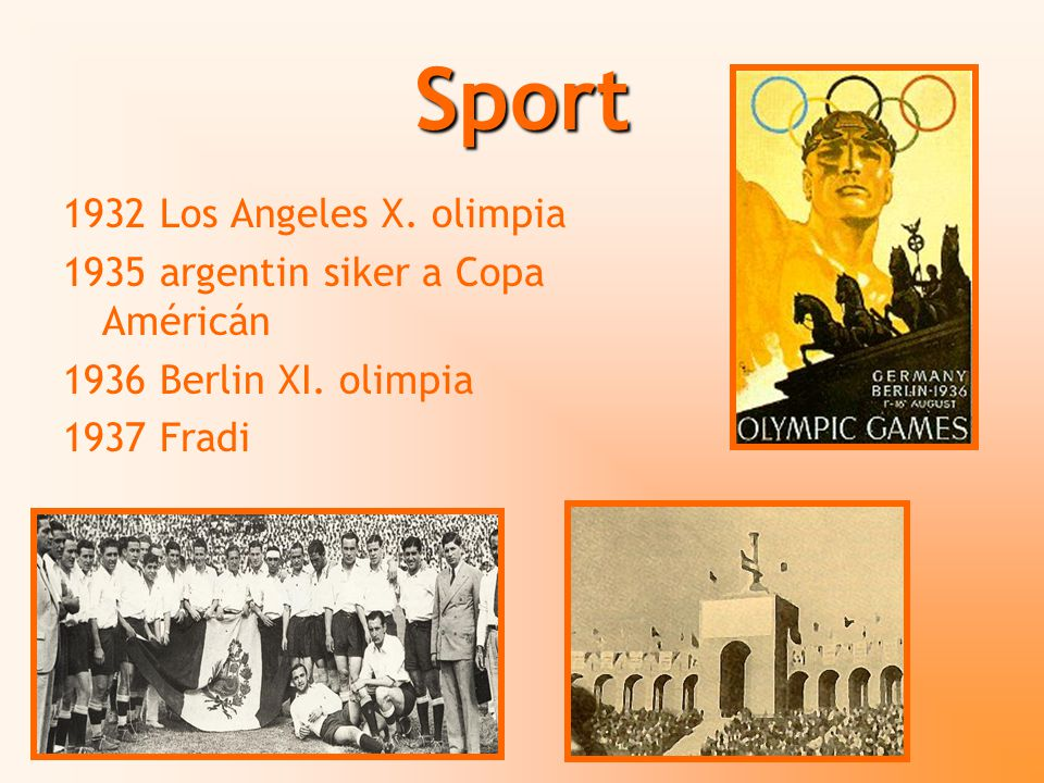 Sport 1932 Los Angeles X. olimpia 1935 argentin siker a Copa Américán
