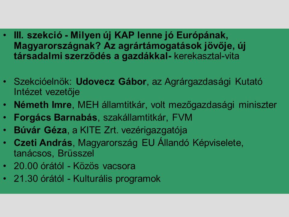 III. szekció - Milyen új KAP lenne jó Európának, Magyarországnak