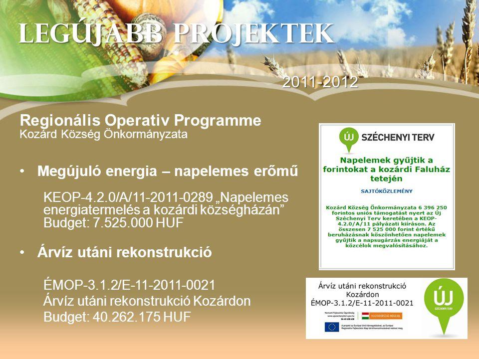 LEGÚJABB PROJEKTEK 2011-2012 Regionális Operativ Programme