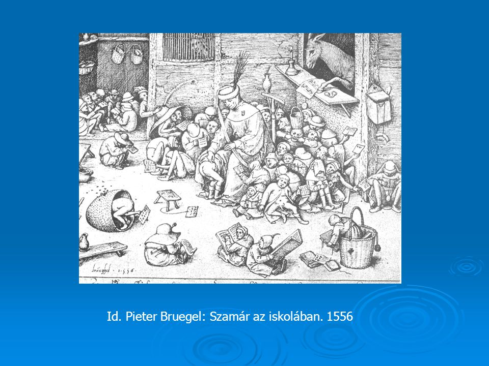 Id. Pieter Bruegel: Szamár az iskolában. 1556