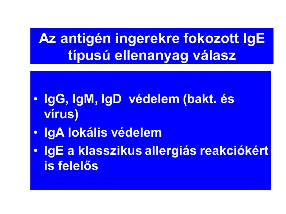 Az antigén ingerekre fokozott IgE típusú ellenanyag válasz